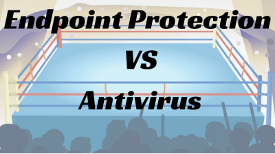 Endpoint protection vs Antivirus